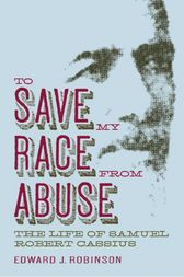 To Save My Race from Abuse by Edward J. Robinson