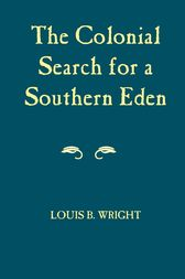 Colonial Search For A Southern Eden by Louis B. Wright