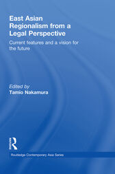 East Asian Regionalism from a Legal Perspective: Current features and a vision for the future
