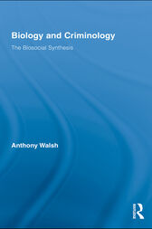 Biology and Criminology by Anthony Walsh