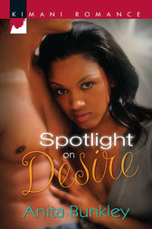 Spotlight on Desire by Anita Bunkley