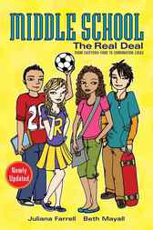 Middle School: The Real Deal by Juliana Farrell