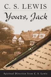 Yours, Jack by C. S. Lewis