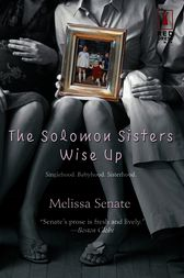 The Solomon Sisters Wise Up by Melissa Senate