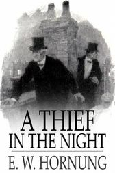 A Thief in the Night by E. W. Hornung