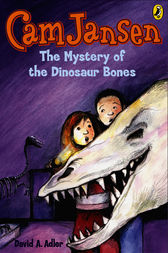 Cam Jansen: The Mystery of the Dinosaur Bones #3 by David A. Adler