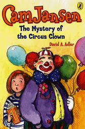 Cam Jansen: The Mystery of the Circus Clown #7 by David A. Adler