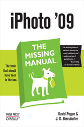 iPhoto '09: The Missing Manual by David Pogue