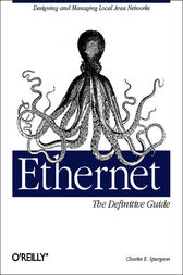 Ethernet: The Definitive Guide by Charles E. Spurgeon