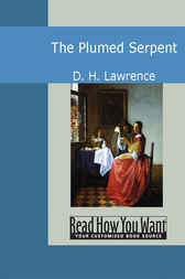 The Plumed Serpent by D. H. Lawrence