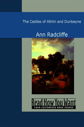 The Castles of Athlin and Dunbayne by Ann Radcliffe