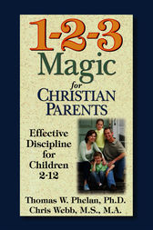 1-2-3 Magic for Christian Parents by PhD Phelan