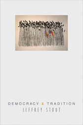 Democracy and Tradition by Jeffrey Stout