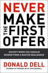 Never Make the First Offer by Donald Dell