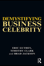 Demystifying Business Celebrity by Eric Guthey