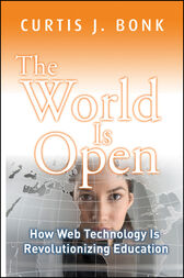 The World Is Open by Curtis J. Bonk