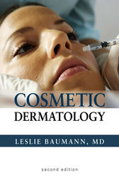 Cosmetic Dermatology: Principles and Practice, Second Edition by Leslie S. Baumann