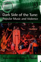 Dark Side of the Tune: Popular Music and Violence by Bruce Johnson