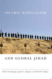 Islamic Radicalism and Global Jihad by Devin R. Springer