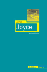 James Joyce by Andrew Gibson