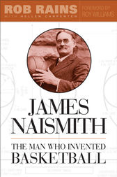 James Naismith by Rob Rains