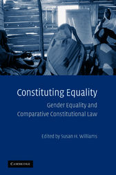 Constituting Equality by Susan H. Williams