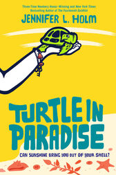 Turtle in Paradise by Jennifer L. Holm