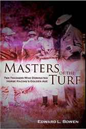 Masters of the Turf by Edward L. Bowen