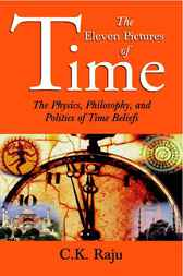 The Eleven Pictures of Time by C K Raju