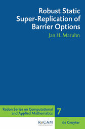 Robust Static Super-Replication of Barrier Options by Jan H. Maruhn