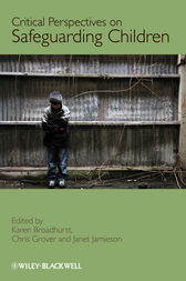 Critical Perspectives on Safeguarding Children by Karen Broadhurst