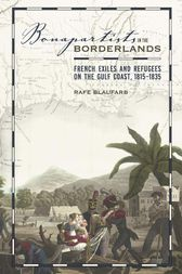 Bonapartists in the Borderlands by Rafe Blaufarb