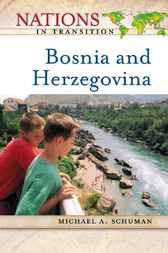 Bosnia and Herzegovina by Michael A. Schuman