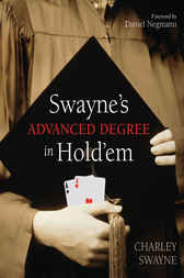 Swayne's Advanced Degree in Hold'em by Charley Swayne