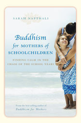 Buddhism for Mothers of School Children by Sarah Napthali