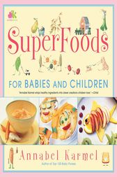 Superfoods by Annabel Karmel
