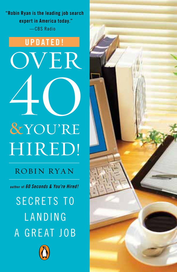Download Ebook Over 40 & You're Hired! by Robin Ryan Pdf