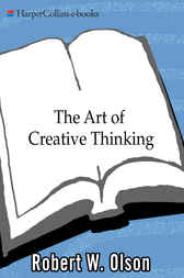The Art of Creative Thinking by Robert W. Olson