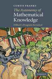 The Autonomy of Mathematical Knowledge by Curtis Franks