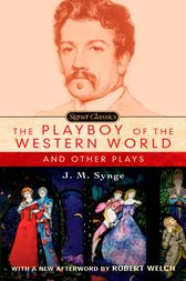 The Playboy of the Western World and Other Plays by J. M. Synge