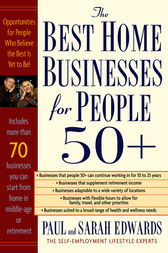 Best Home Businesses for People 50+ by Paul Edwards
