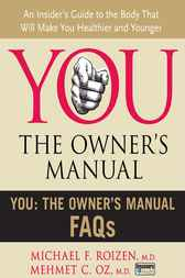 You: The Owner's Manual FAQs by Mehmet C. Oz