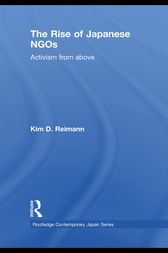The Rise of Japanese NGOs by Kim D. Reimann