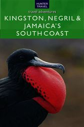 Kingston, Negril & Jamaica's South Coast by John Bigley