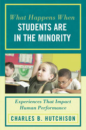 What Happens When Students Are in the Minority by Charles B. Hutchison