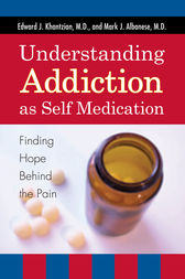 Understanding Addiction as Self Medication by Edward J. Khantzian