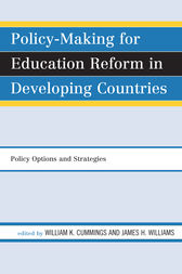 Policy-Making for Education Reform in Developing Countries by William K. Cummings