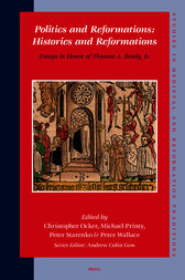 Politics and Reformations: Histories and Reformations by Christopher Ocker