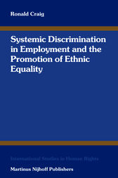 Systemic Discrimination in Employment and the Promotion of Ethnic Equality by Ronald Craig