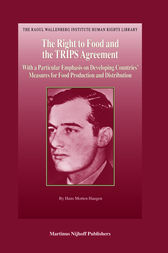 The Right to Food and the TRIPS Agreement by Hans Morten Haugen